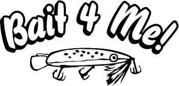 'Bait 4 Me' boat lettering vinyl decal. Personalize on line. GA01V004