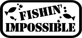 'Fishin' Impossible' boat lettering vinyl graphic decal. Customize on line as you order. GA01V016