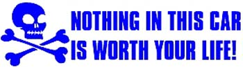 Skull with lettering 'Nothing in car worth life' vinyl decal. Personalize on line. 1021